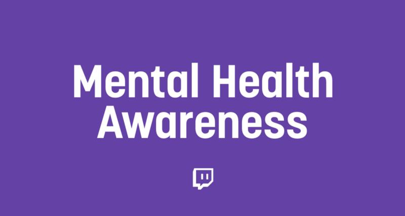 Twitch 推動「心理健康意識月」。